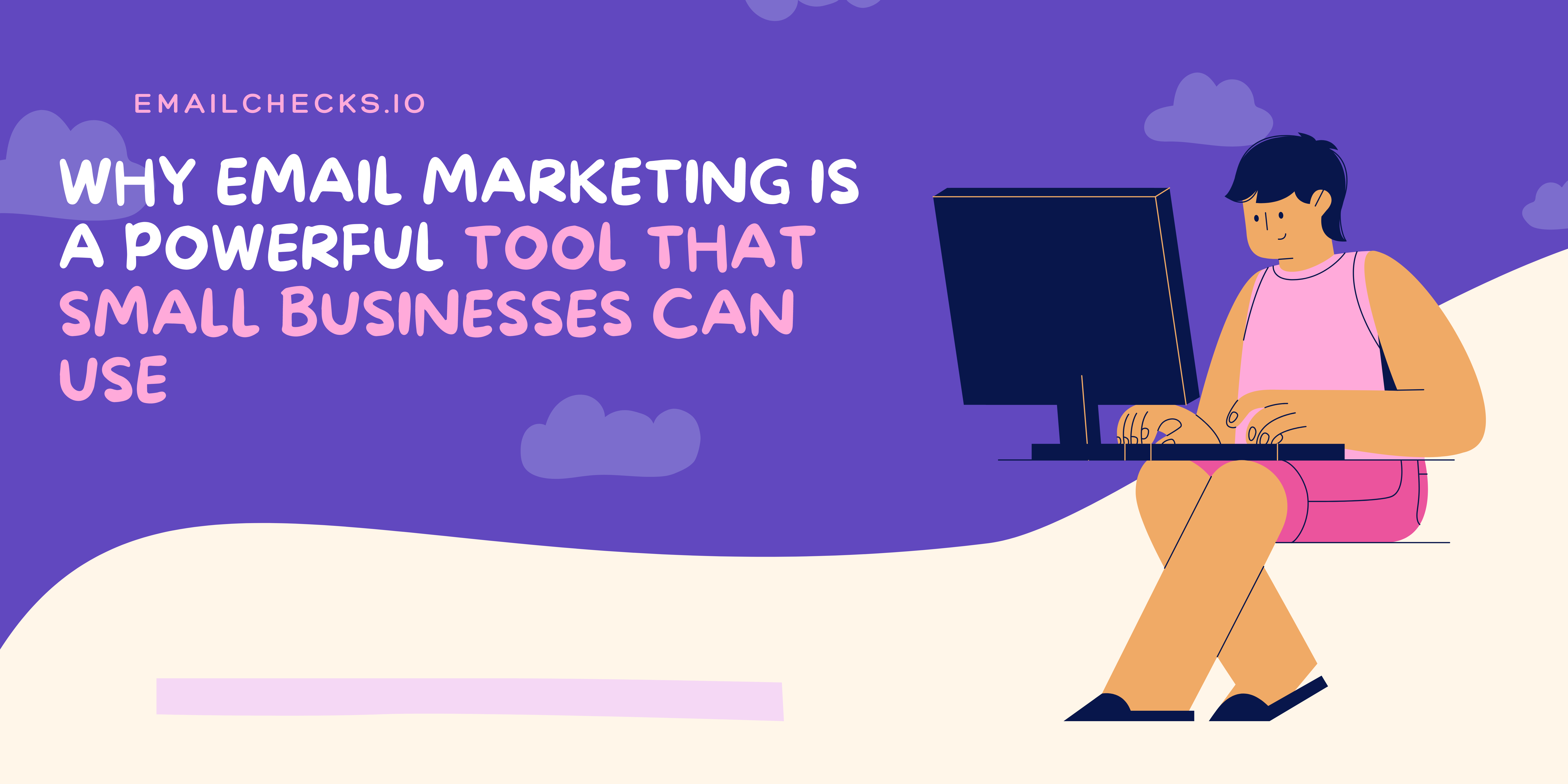 EmailChecks:Why Email Marketing is a Powerful Tool That Small Businesses Can Use